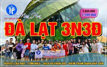 TOUR ĐÀ LẠT 3 NGÀY 3 ĐÊM - NHỮNG MÙA HOA - THỨ 5 HẰNG TUẦN - 2021